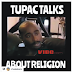 OAP Daddy Freeze Shares Video Of Tupac Talking About Religion - Very Inspiring