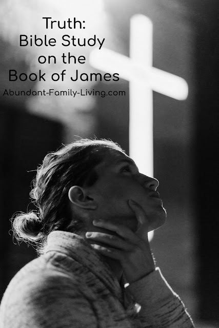 Truth:  Bible Study on the Book of James