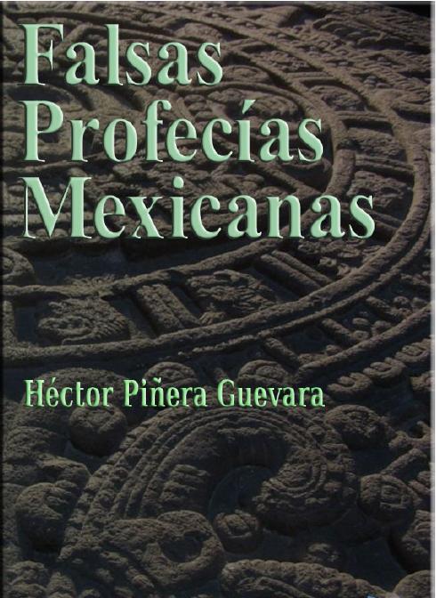Falsas Profecias Mexicanas, Hector Piñera Guevara