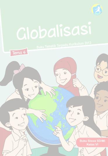 Download Buku Siswa Kurikulum 2013 SD Kelas 6 Tema 4 Globalisasi