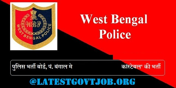 WB Police Constable Recruitment 2018 For Various Vacancies | Apply Online @www.policewb.gov.in