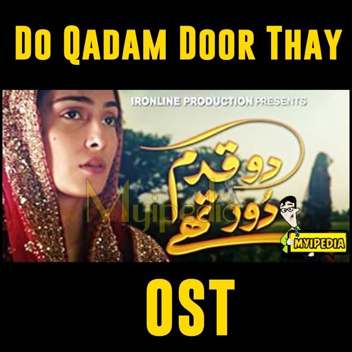 Do Qadam Dur Thay OST by Nida Arab & Nabeel Shaukat ali ...