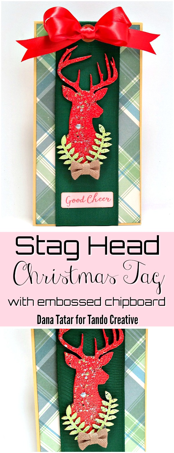 Stag Head Christmas Tag with Embossed Chipboard by Dana Tatar for Tando Creative