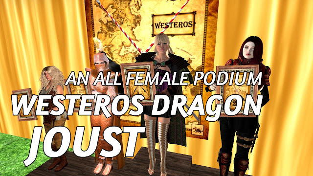 Westeros Dragon Joust In Second Life (9.23.2018) • An All Female Podium