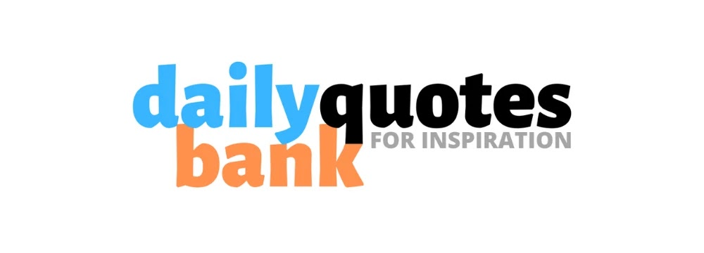 Daily Quotes Bank | Read Daily Motivational Quotes