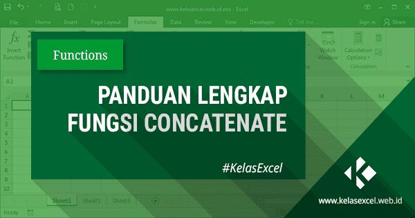 Fungsi/ Rumus Concatenate Excel : Cara Menggabungkan Teks Kata Pada Excel