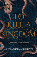 To Kill a Kingdom by Alexandra Christo.