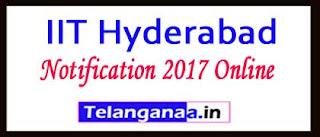 IIT Hyderabad Notification 2017
