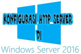 Konfigurasi HTTP di Windows Server 2016