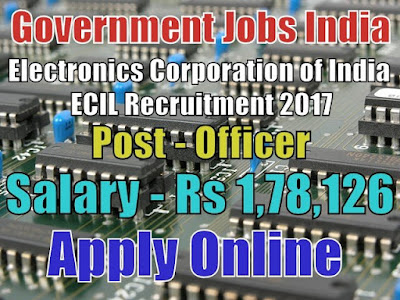 Electronics Corporation of India ECIL Recruitment 2017