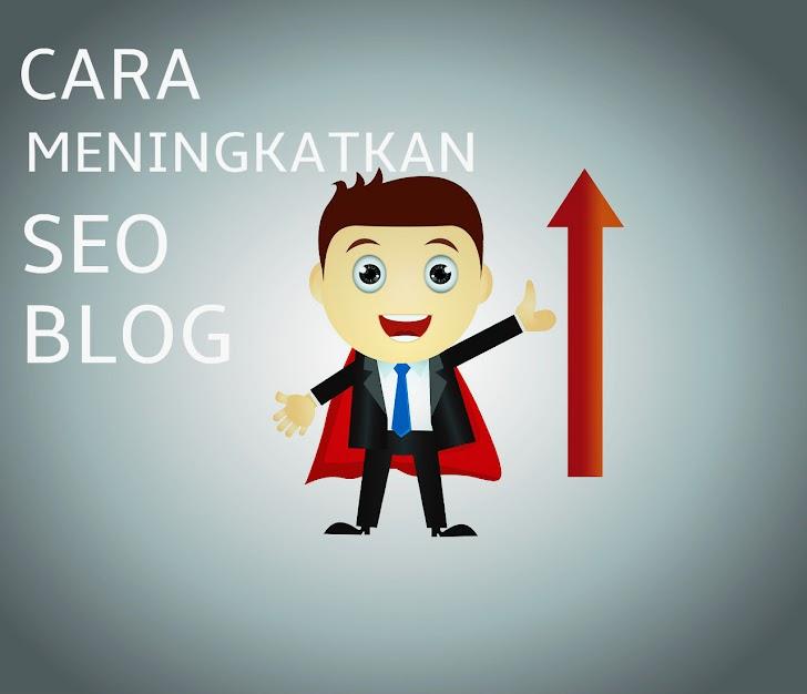 Cara Mudah Meningkatkan SEO Blog Di Blogger