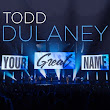 DOWNLOAD Music:: Todd Dulaney - Your Great Name