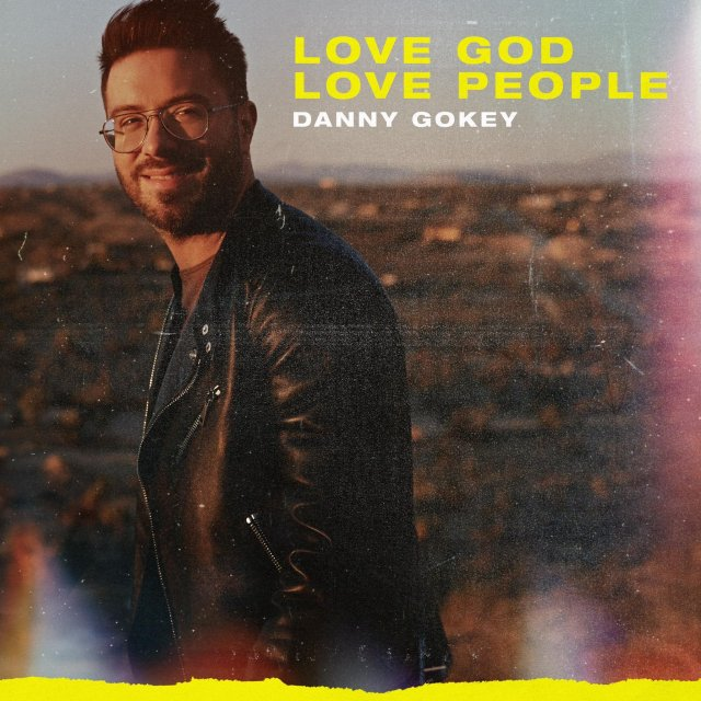 Danny Gokey Ft. Michael W. Smith–Love God Love People