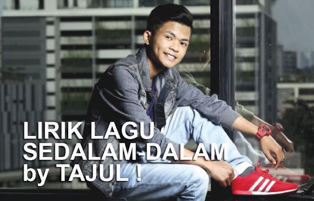 LIRIK LAGU SEDALAM-DALAM RINDU by TAJUL !
