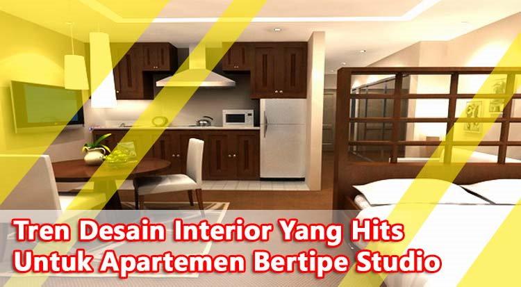 Tren Desain Interior Yang Hits Untuk Apartemen Bertipe Studio