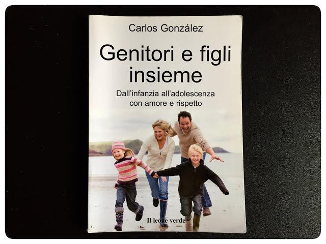 """""""Genitori e figli insieme: dall'infanzia all'adolescenza con amore e rispetto"""" di Carlos González"""