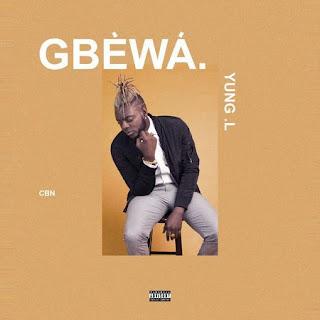 [Music] Yung L - Gbewa