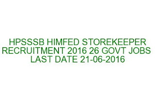 HPSSSB HIMFED STOREKEEPER RECRUITMENT 2016 26 GOVT JOBS LAST DATE 21-06-2016