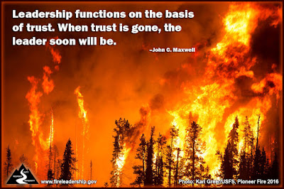 Leadership functions on the basis of trust. When trust is gone, the leader soon will be. – John C. Maxwell (Raging forest fire with torching trees)