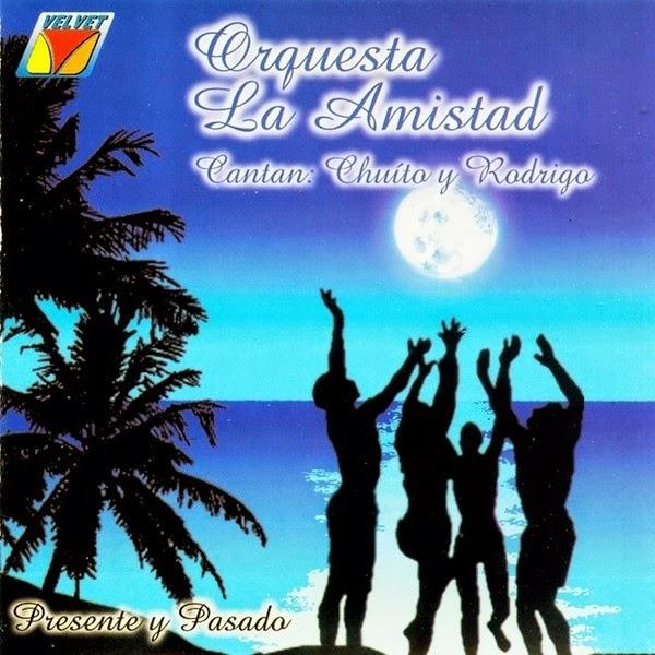 PRESENTE Y PASADO - ORQUESTA LA AMISTAD (1979)