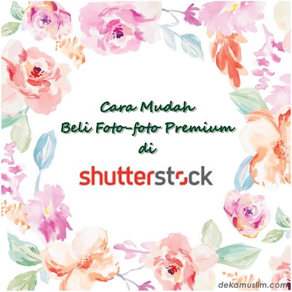 Cara Mudah Beli Foto-foto Premium di Shutterstock