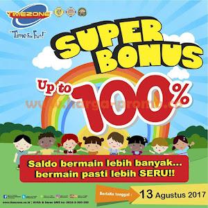 Promo TIMEZONE Super Bonus Up To 100% Periode 13 Agustus 2017