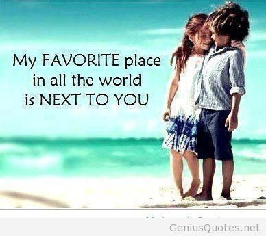 Best Quotes About Love: my favorite place in all the world is next to you