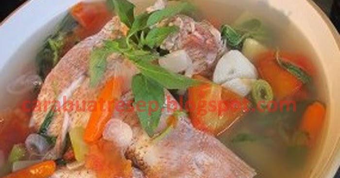 Resep Kue Ikan Jepang: CARA MEMBUAT SUP IKAN KAKAP MERAH