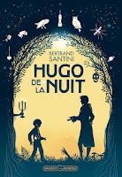 http://souslefeuillage.blogspot.fr/2016/08/hugo-de-la-nuit.html