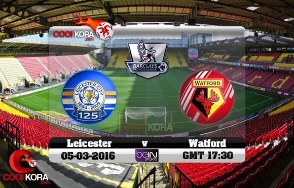 مشاهدة مباراة واتفورد وليستر سيتي اليوم 5-3-2016 في الدوري الإنجليزي
