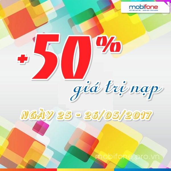 Mobifone khuyến mãi 50% thẻ nạp ngày 25 - 26/5/2017