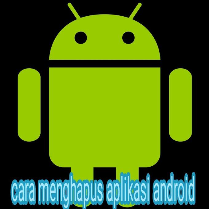 Cara hapus aplikasi android tanpa masuk manager aplikasi