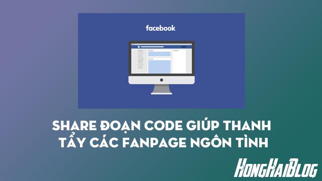 Share Đoạn Code Giúp Thanh Tẩy Các Fanpage Ngôn Tình