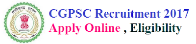 CGPSC Recruitment 2017 Eligibility & Apply Online for psc.cg.gov.in