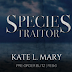 Preorder Blitz - Species Traitor by Kate L Mary