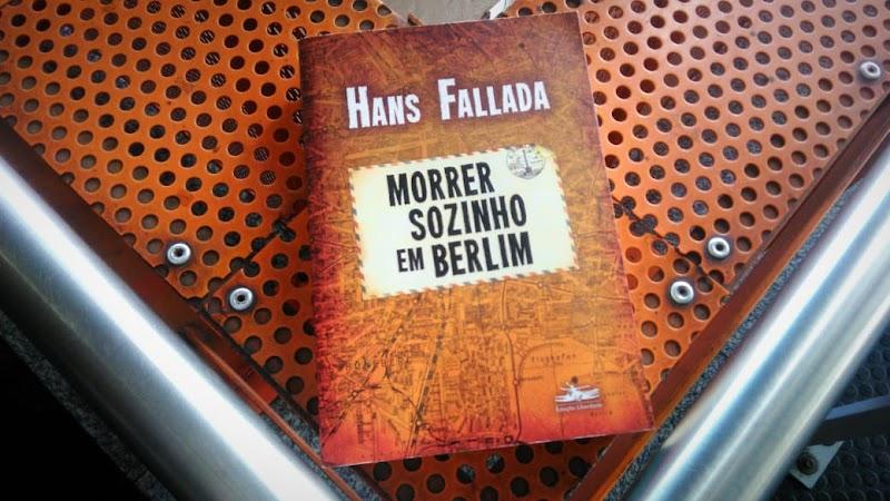 [RESENHA #617] MORRER SOZINHO EM BERLIM - HANS FALLADA