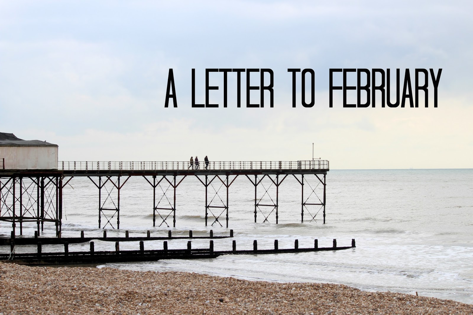 A Letter To February  monthly recap lifestyle blog UK
