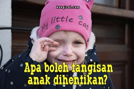 Apa boleh tangisan anak dihentikan? - kangizal.com