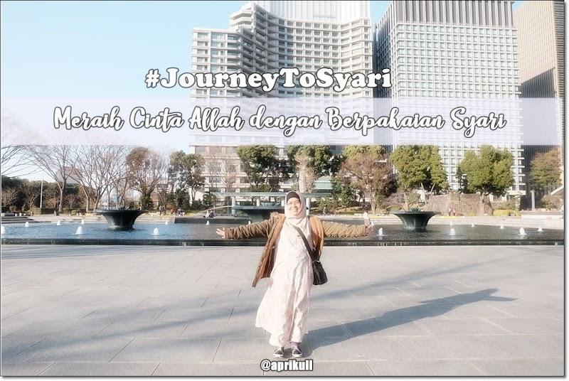 #JourneyToSyari : Meraih Cinta Allah dengan Berpakaian Syari