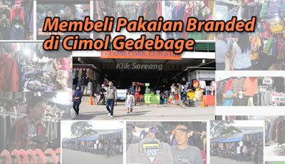 Membeli Pakaian Branded di Cimol Gedebage