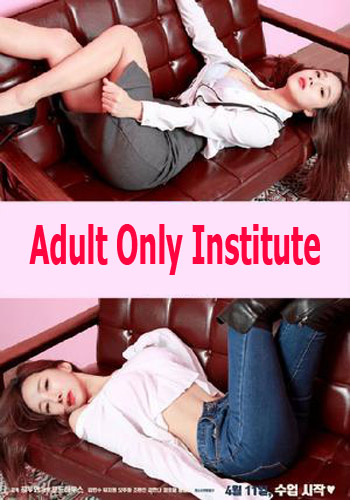 [18+] Adult Only Institute 2017 Korean HDRip 300MB Poster