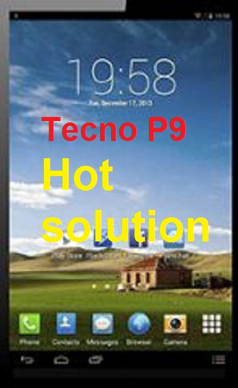 Tecno P9 no power, hot and discharges battery solution