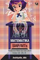 Buku Ampuh Matematika SMP/MTS Kelas 7, 8, 9. Murah