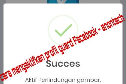 cara mengaktifkan perisai profil/profil protect di facebook - anontech