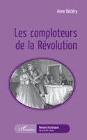 Les comploteurs de la Révolution