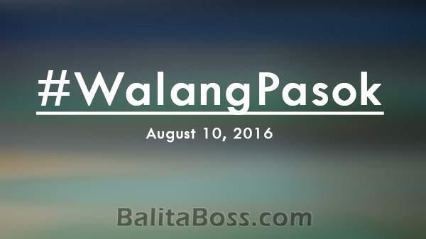 #WalangPasok - August 10, 2016