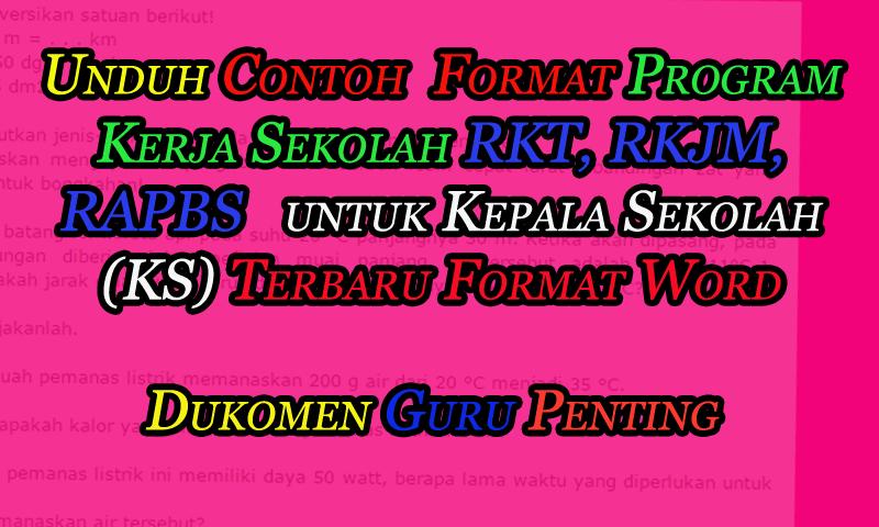 Contoh Format Program Kerja Sekolah RKT, RKJM, RAPBS untuk Kepala Sekolah (KS)