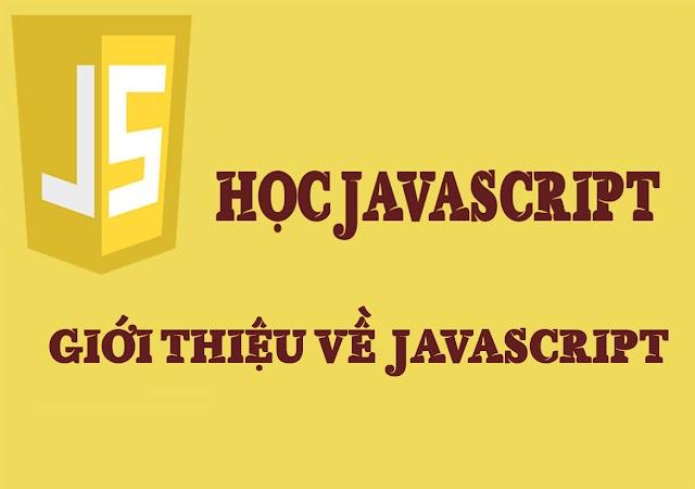 Giới thiệu về ngôn ngữ lập trình web JAVASCRIPT