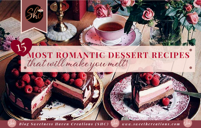 SHC's 15 MOST ROMANTIC DESSERT RECIPES THAT WILL MAKE YOU MELT!