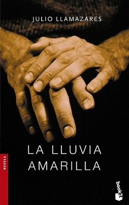 Taberna libraria: La lluvia amarilla - Julio Llamazares